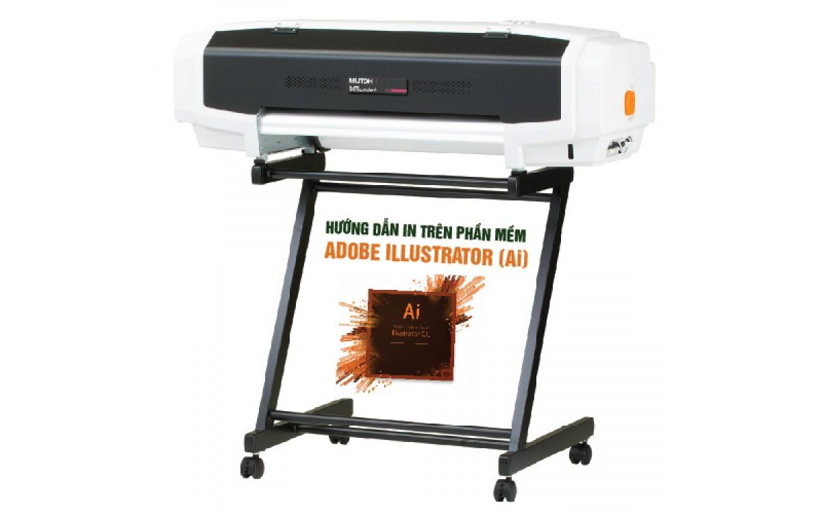 Hướng dẫn in trên máy in Mutoh VJ-628 bằng phần mềm Adobe illustrator (Ai)